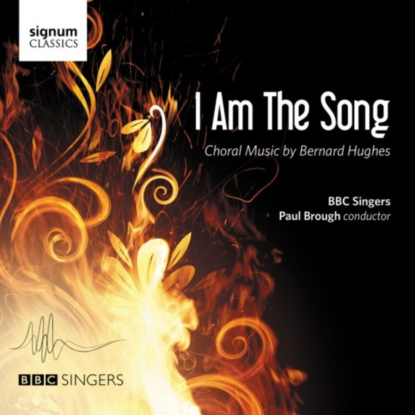I Am the Song: Choral Music by Bernard Hughes | Signum SIGCD451