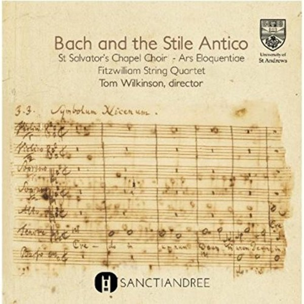 Bach and the Stile Antico | Sanctiandree SAND0003