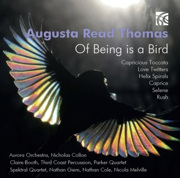Augusta Read Thomas - Of Being is a Bird | Nimbus - Alliance NI6323