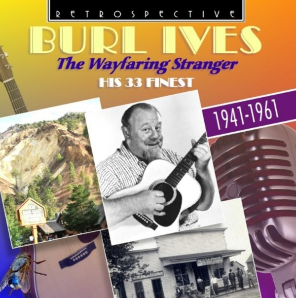 Burl Ives: The Wayfaring Stranger - His 33 Finest (1941-1961) | Retrospective RTR4285