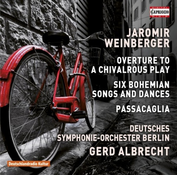 Weinberger - Overture to a Chivalrous Play, Bohemian Songs & Dances, Passacaglia | Capriccio C5272