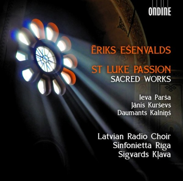 Esenvalds - St Luke Passion, Sacred Works