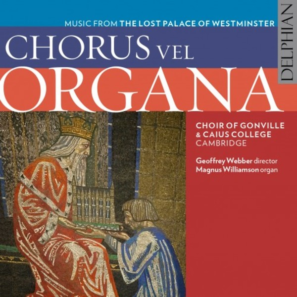 Chorus vel Organa: Music from the Lost Palace of Westminster | Delphian DCD34158