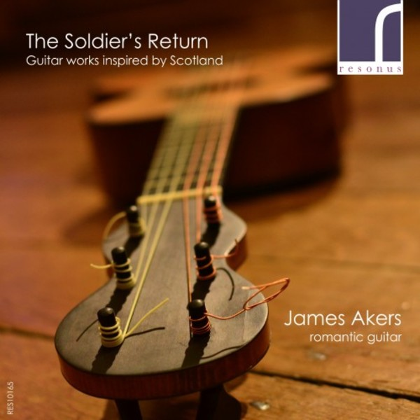 The Soldier's Return: Guitar music inspired by Scotland | Resonus Classics RES10165