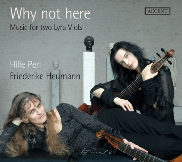 Why not here: Music for two Lyra Viols | Accent ACC24317