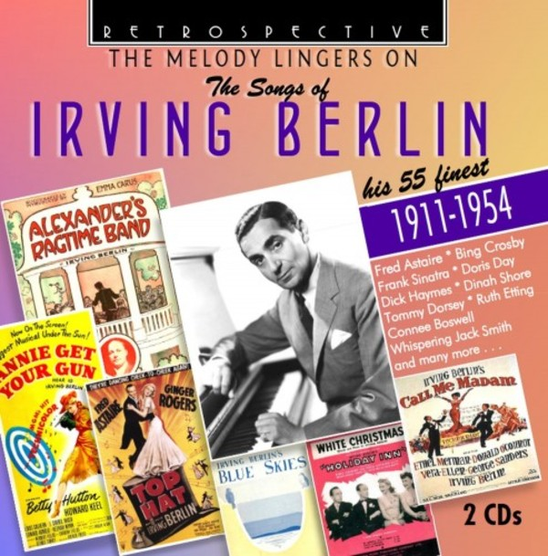 The Melody Lingers On: Irving Berlin - His 55 Finest (1911-1954) | Retrospective RTS4287