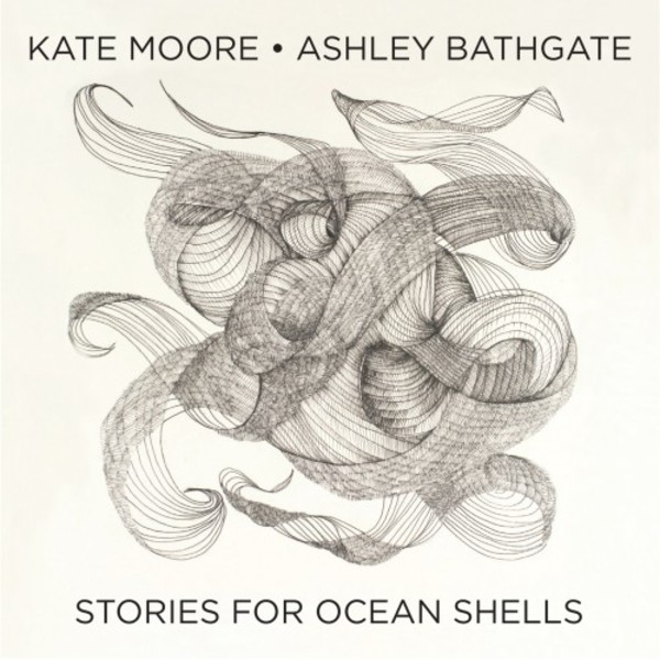 Kate Moore - Stories for Ocean Shells | Cantaloupe CA21118