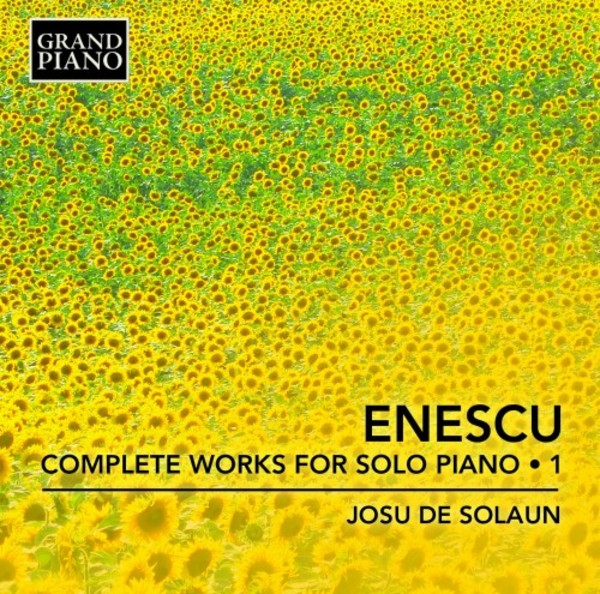 Enescu - Complete Works for Solo Piano Vol.1 | Grand Piano GP705