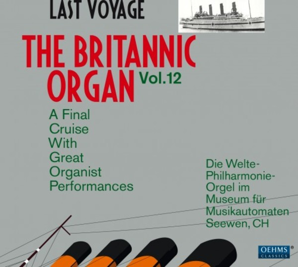 The Britannic Organ Vol.12: Last Voyage | Oehms OC1841