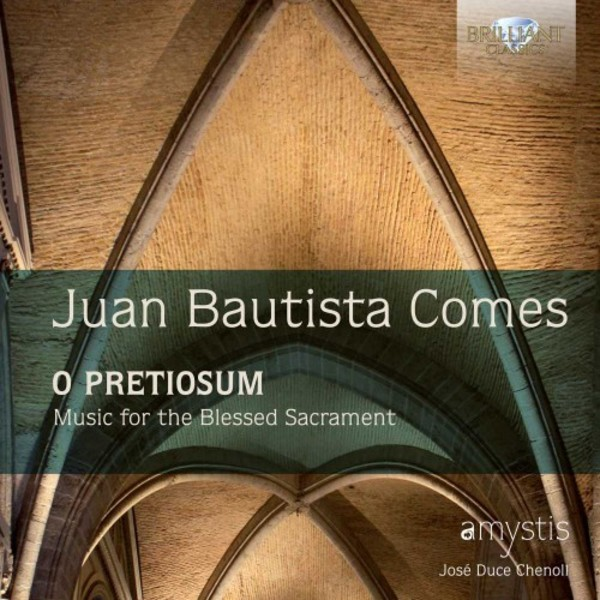 Comes - O Pretiosum: Music for the Blessed Sacrament | Brilliant Classics 95231