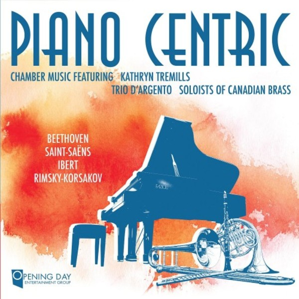 Piano Centric: Chamber Music by Beethoven, Saint-Saens, Ibert & Rimsky-Korsakov | Opening Day Records 7439