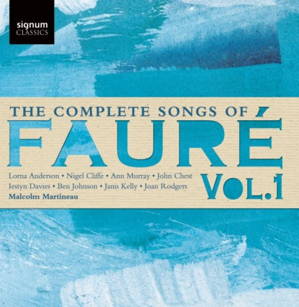 The Complete Songs of Faure Vol.1 | Signum SIGCD427