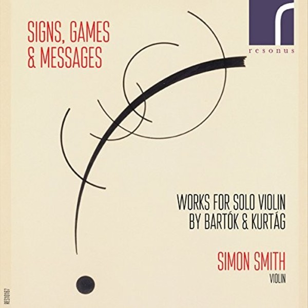 Signs, Games & Messages: Solo Violin Works by Bartok & Kurtag | Resonus Classics RES10167
