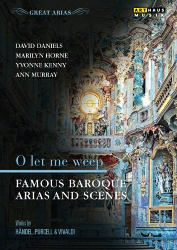 O let me weep: Famous Baroque Arias & Scenes (DVD) | Arthaus 109238