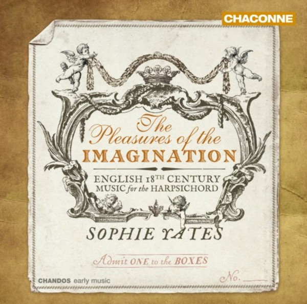 The Pleasures of the Imagination: English 18th-Century Music for the Harpsichord | Chandos - Chaconne CHAN0814