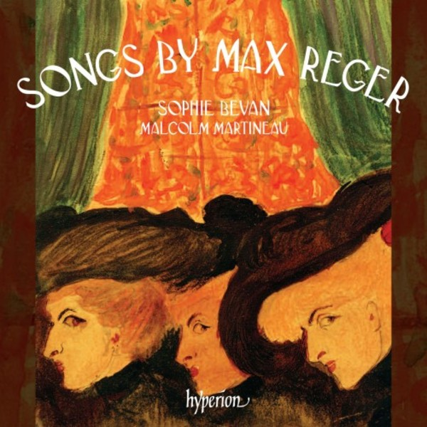 Songs by Max Reger | Hyperion CDA68057