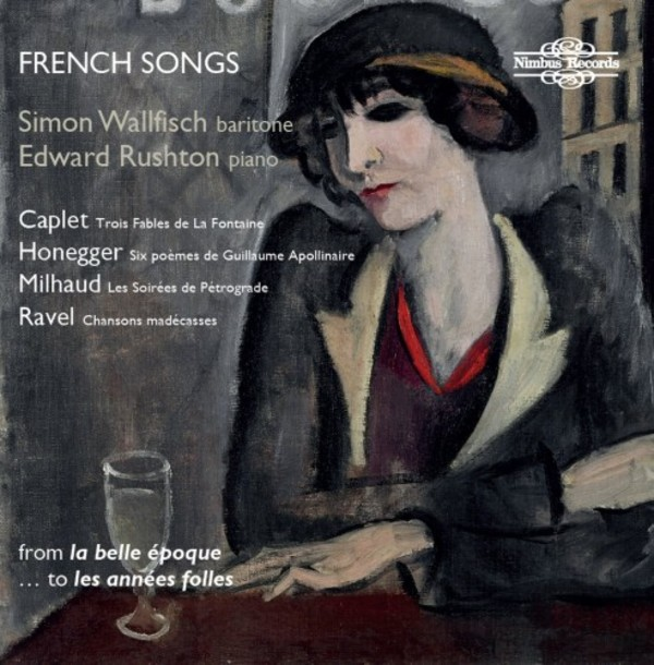 French Songs: from La Belle Epoque to Les Annees folles | Nimbus NI5938