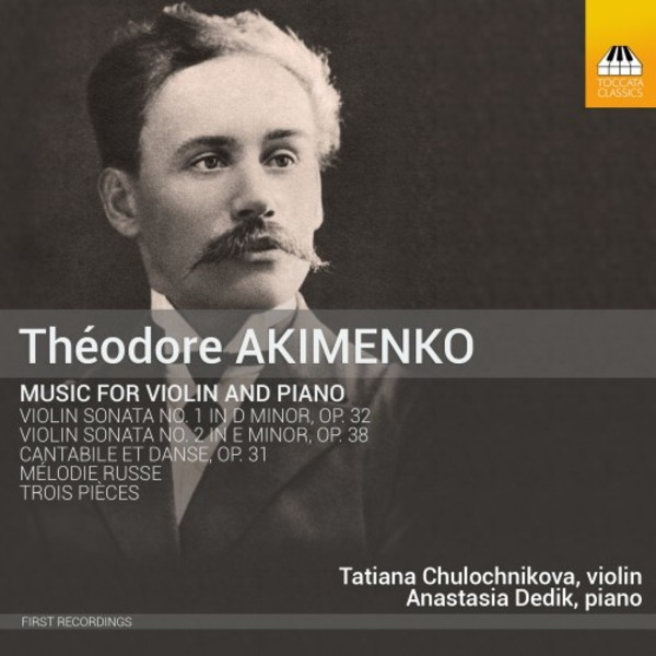 Akimenko - Music for Violin & Piano | Toccata Classics TOCC0352