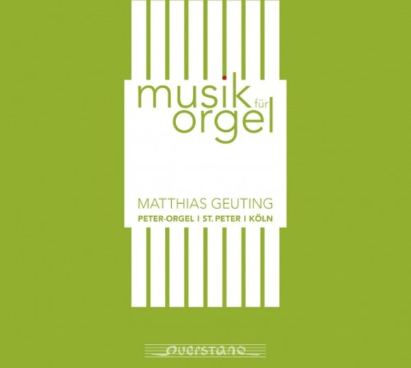 Matthias Geuting: Music for Organ | Querstand VKJK1520