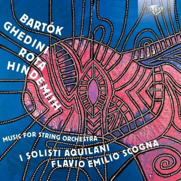 Music for String Orchestra by Bartok, Ghedini, Rota & Hindemith | Brilliant Classics 95223