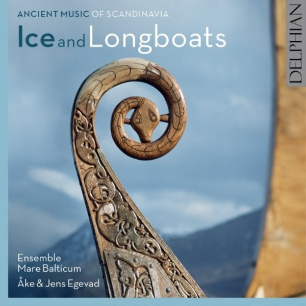 Ice and Longboats: Ancient Music of Scandinavia | Delphian DCD34181