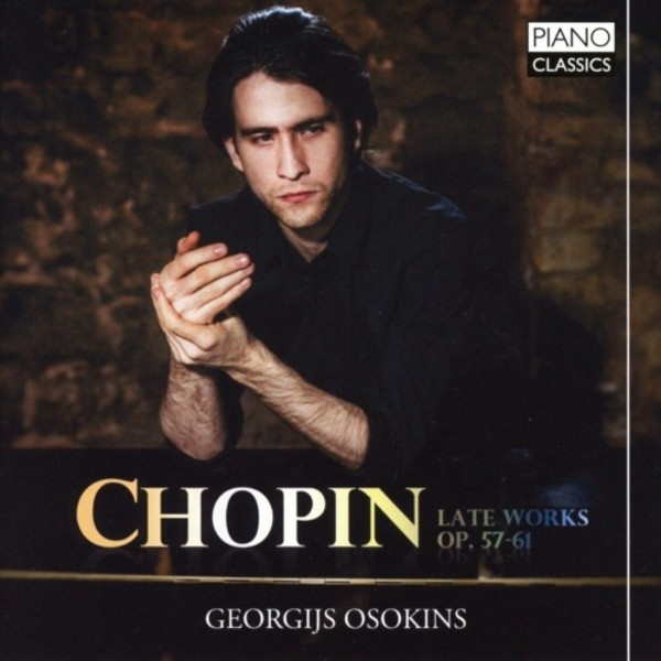 Chopin - Late Piano Works Opp. 57-61 | Piano Classics PCL0109