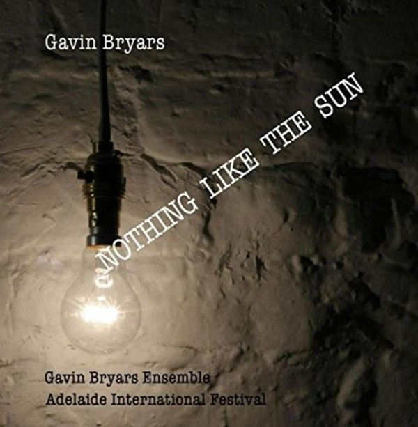 Gavin Bryars - Nothing Like the Sun | GB Records BCGBCD24