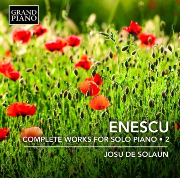 Enescu - Complete Works for Solo Piano Vol.2 | Grand Piano GP706