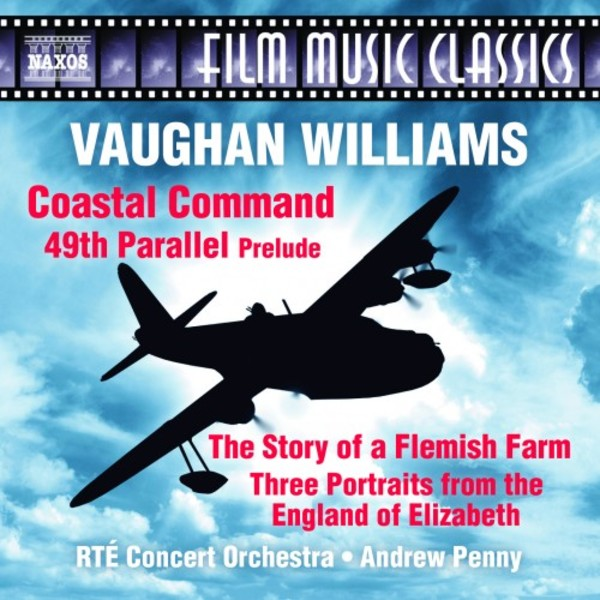 Vaughan Williams - Coastal Command, 49th Parallel, The Flemish Farm, The England of Elizabeth