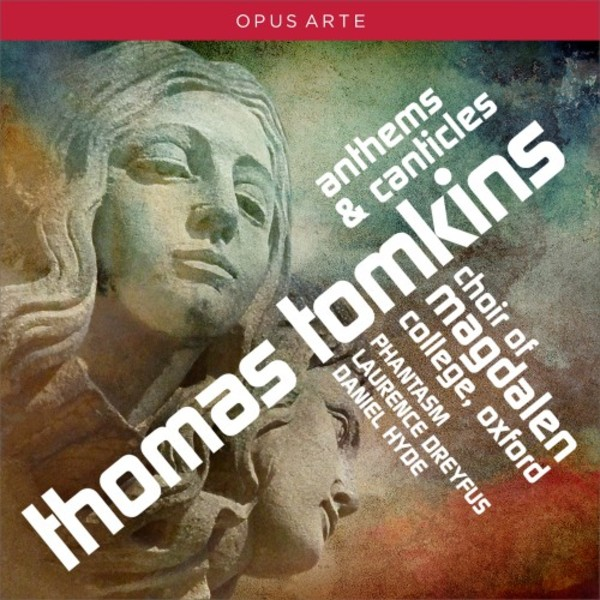 Thomas Tomkins - Anthems & Canticles | Opus Arte OACD9040D