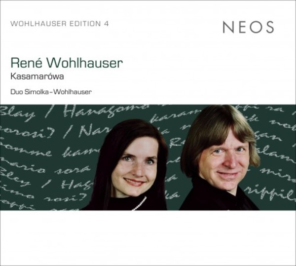 Rene Wohlhauser Edition Vol.4: Kasamarowa (Vocal Chamber Works) | Neos Music NEOS11605