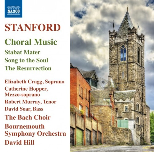 Stanford - Stabat Mater, Song to the Soul, The Resurrection | Naxos 8573512