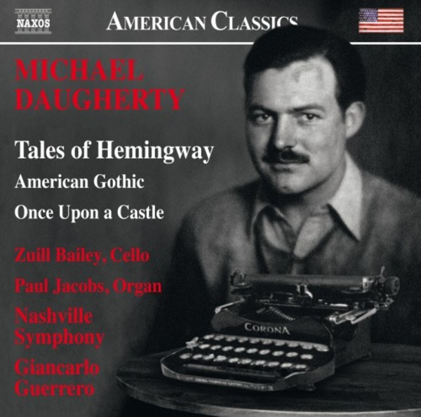 Daugherty - Tales of Hemingway, American Gothic, Once Upon a Castle | Naxos - American Classics 8559798
