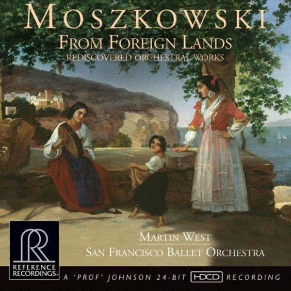 Moszkowski - From Foreign Lands: Rediscovered Orchestral Works | Reference Recordings RR138