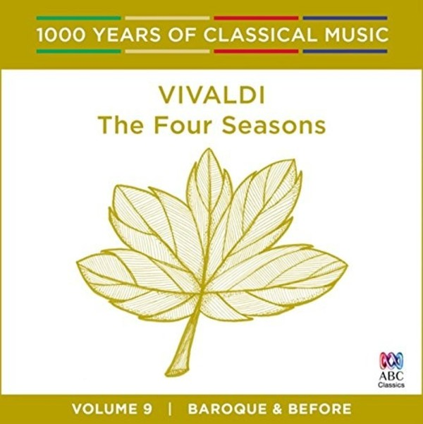 1000 Years of Classical Music Vol.9: Vivaldi - The Four Seasons | ABC Classics ABC4812515