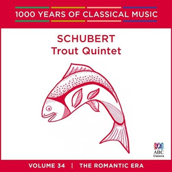 1000 Years of Classical Music Vol.34: Schubert - Trout Quintet | ABC Classics ABC4812519