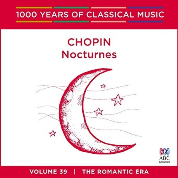 1000 Years of Classical Music Vol.39: Chopin - Nocturnes | ABC Classics ABC4812732