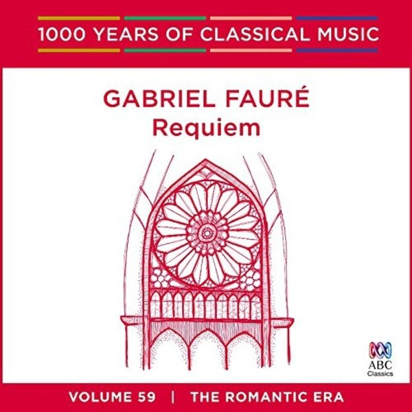 1000 Years of Classical Music Vol.59: Faure - Requiem | ABC Classics ABC4812646