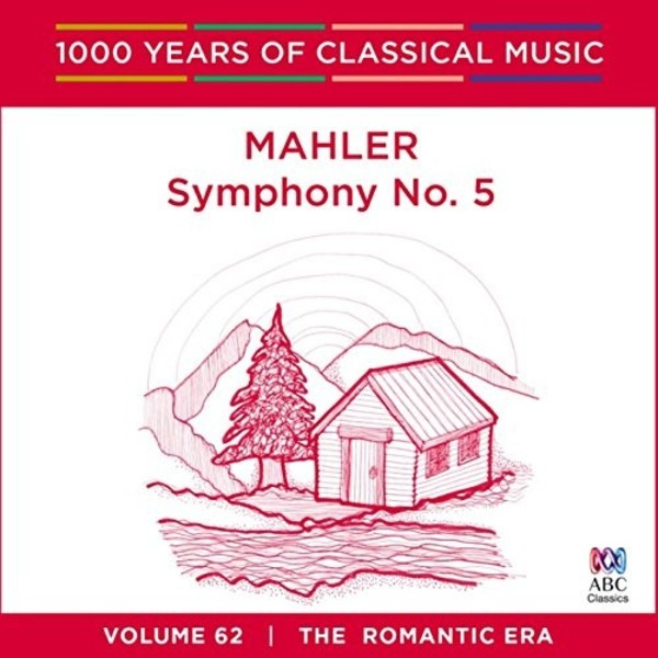 1000 Years of Classical Music Vol.62: Mahler - Symphony no.5 | ABC Classics ABC4812520