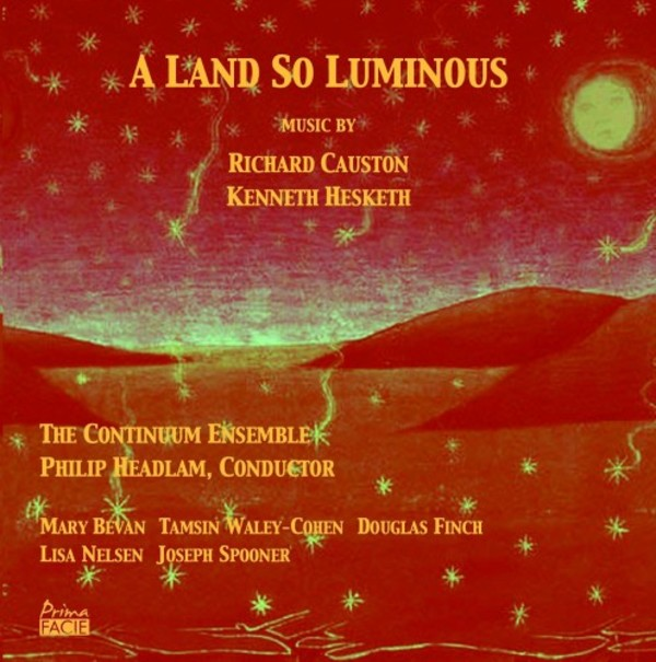 A Land So Luminous: Music by Kenneth Hesketh & Richard Causton | Prima Facie PFCD051