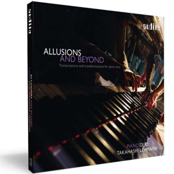 Allusions & Beyond - Transcriptions & Transformations for Piano Duo | Audite AUDITE97700