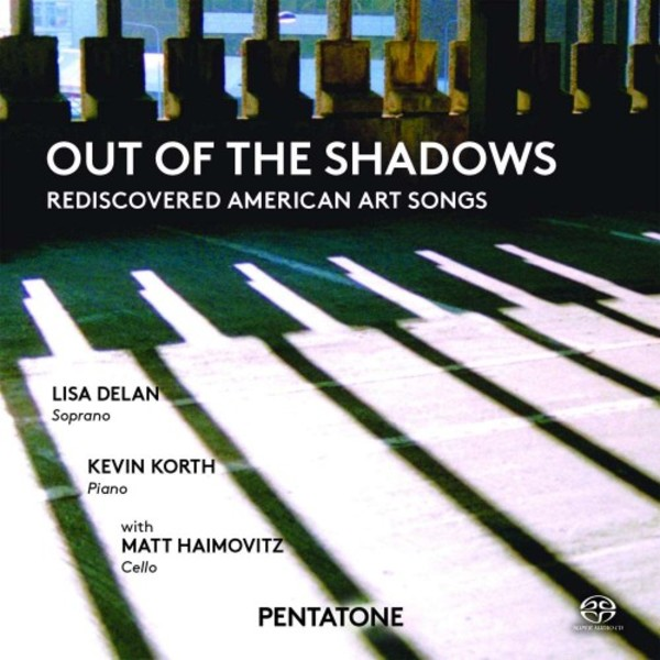 Out of the Shadows: Rediscovered American Art Songs | Pentatone PTC5186572