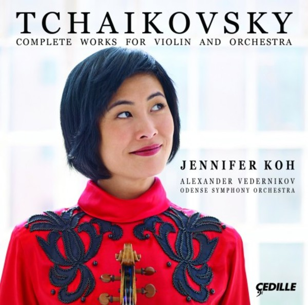 Tchaikovsky - Complete Works for Violin & Orchestra | Cedille Records CDR90000166