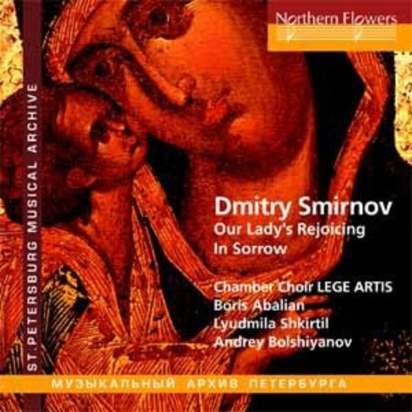Smirnov  - Our Lady's Rejoicing in Sorrow | Northern Flowers NFPMA9926