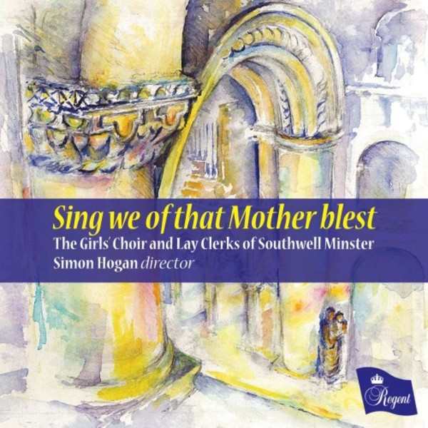 Sing we of that Mother blest | Regent Records REGCD487