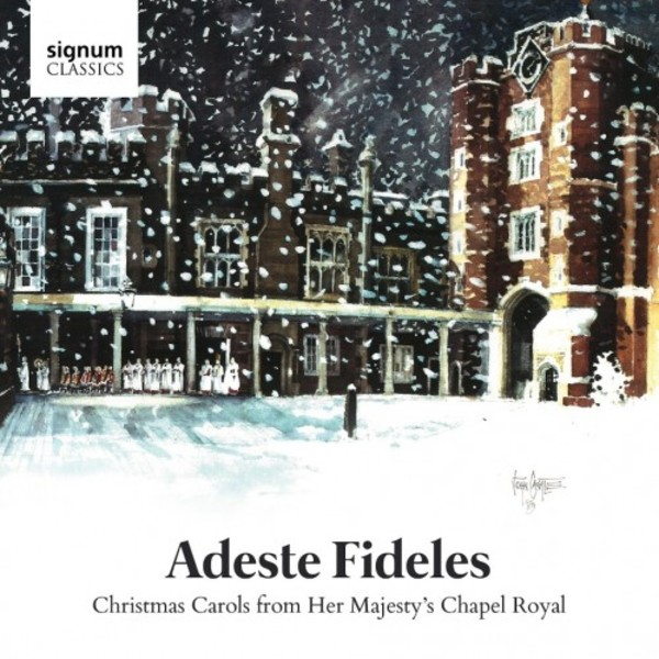Adeste Fideles: Christmas Carols from Her Majesty's Chapel Royal | Signum SIGCD460