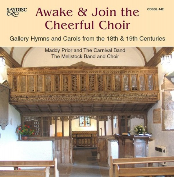 Awake & Join the Cheerful Choir: Gallery Hymns & Carols from the 18th & 19th Centuries | Saydisc CDSDL442