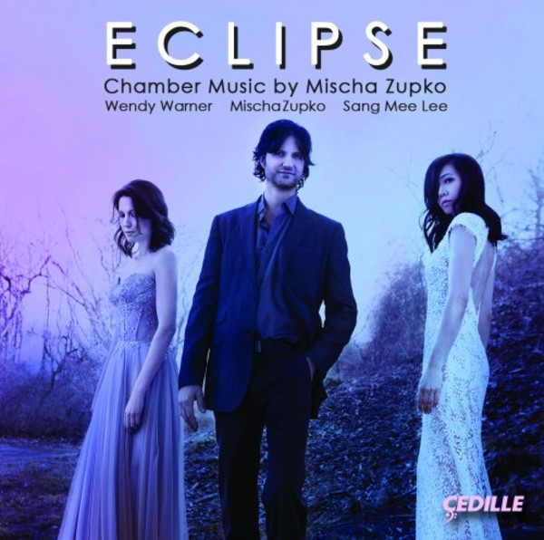Eclipse: Chamber Music by Mischa Zupko | Cedille Records CDR90000168