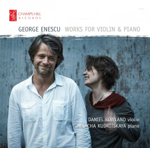 Enescu - Works for Violin & Piano | Champs Hill Records CHRCD120