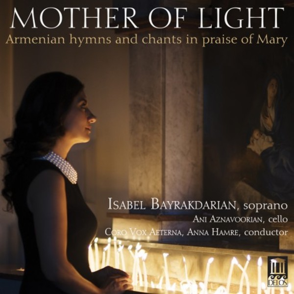 Mother of Light: Armenian hymns and chants in praise of Mary | Delos DE3521